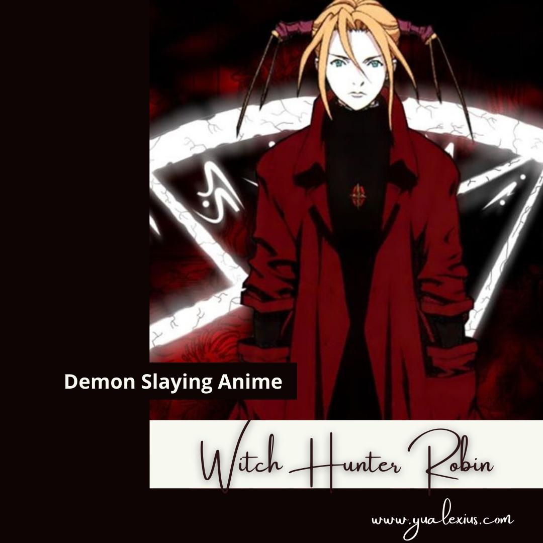 Demon Slaying Anime Witch Hunter Robin