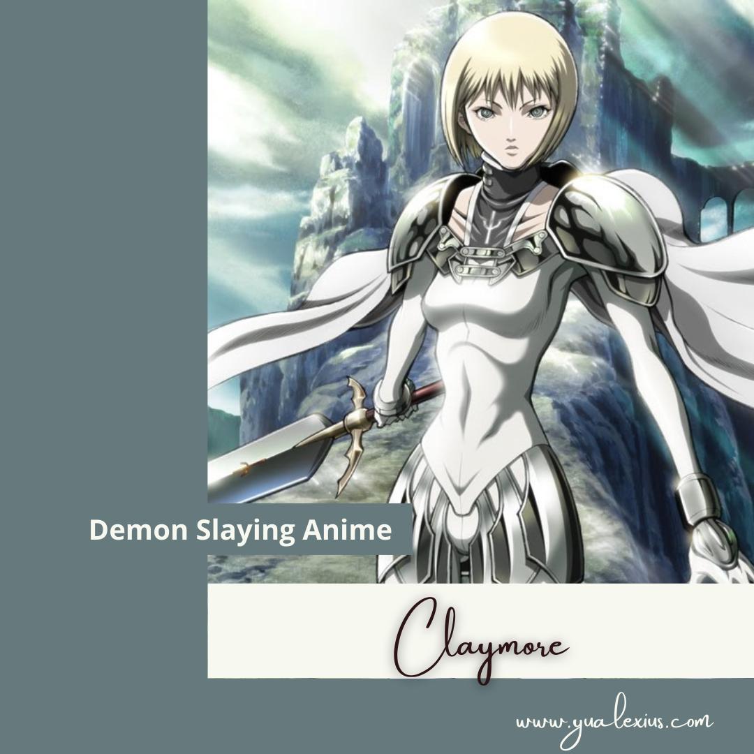 Demon Slaying Anime Claymore