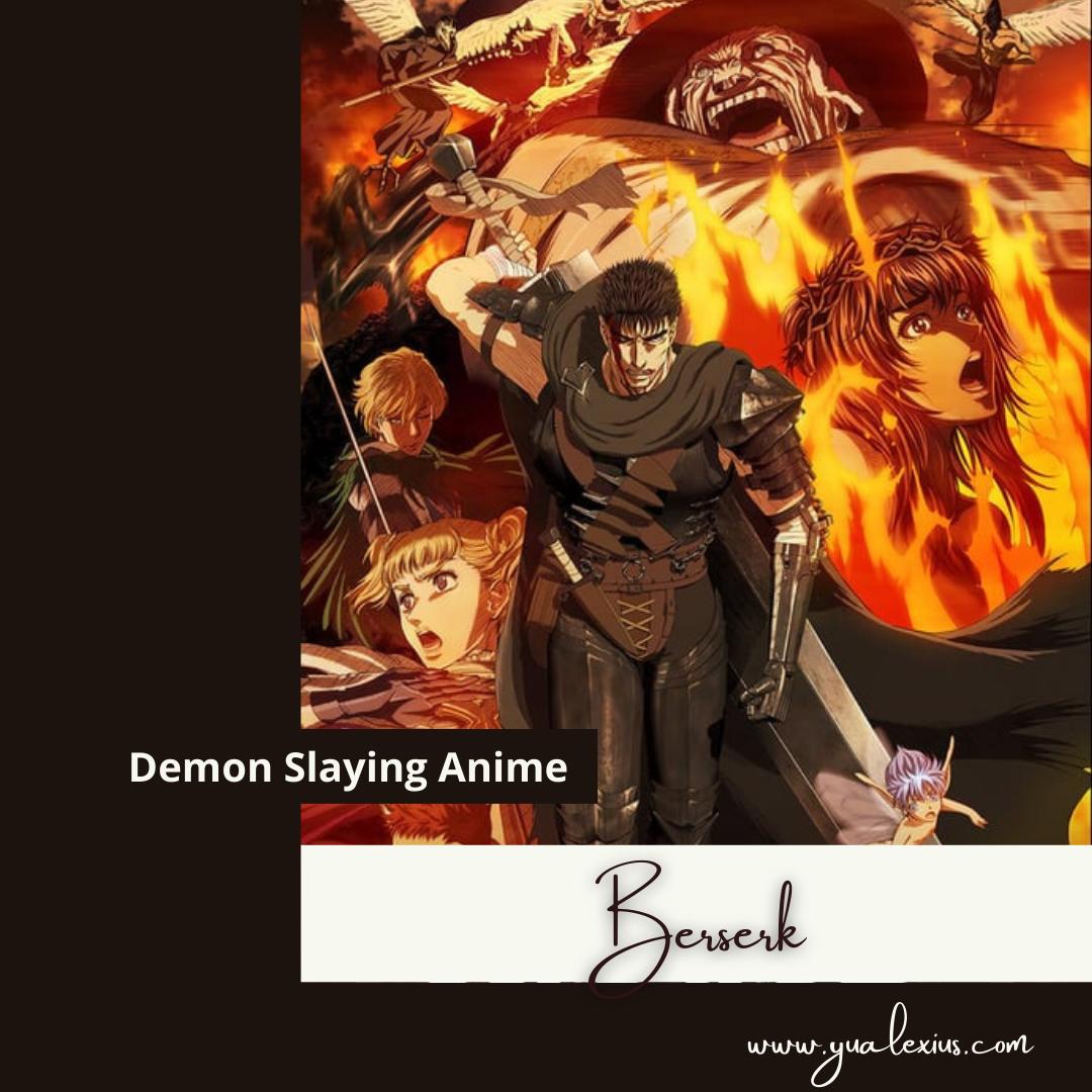Demon Slaying Anime Berserk