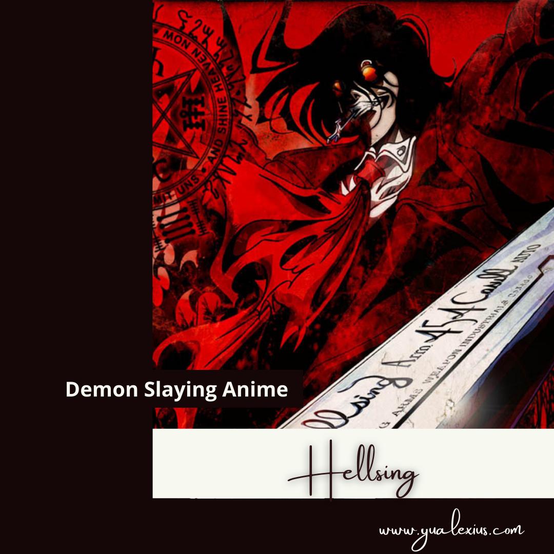Demon Slaying Anime Hellsing