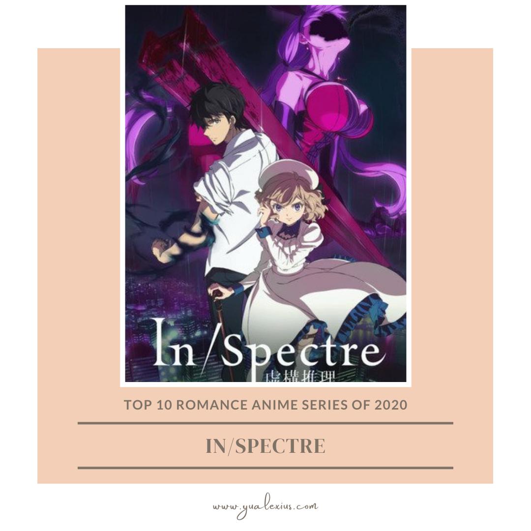 romance anime 2020 in/spectre