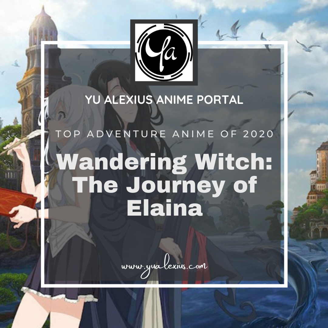 Top adventure anime of 2020 Wandering Witch: The Journey of Elaina