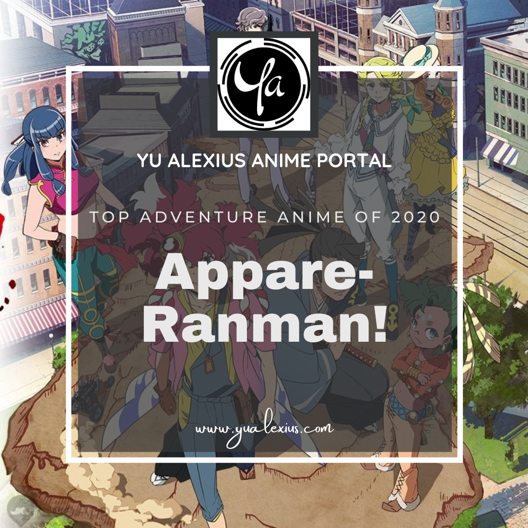 Top adventure anime of 2020 Appare-Ranman!