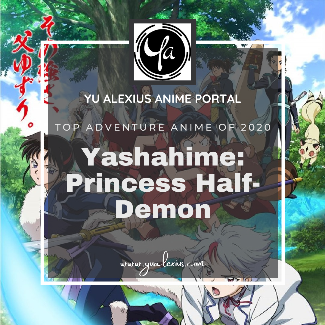 Top adventure anime of 2020 Yashahime: Princess Half-Demon
