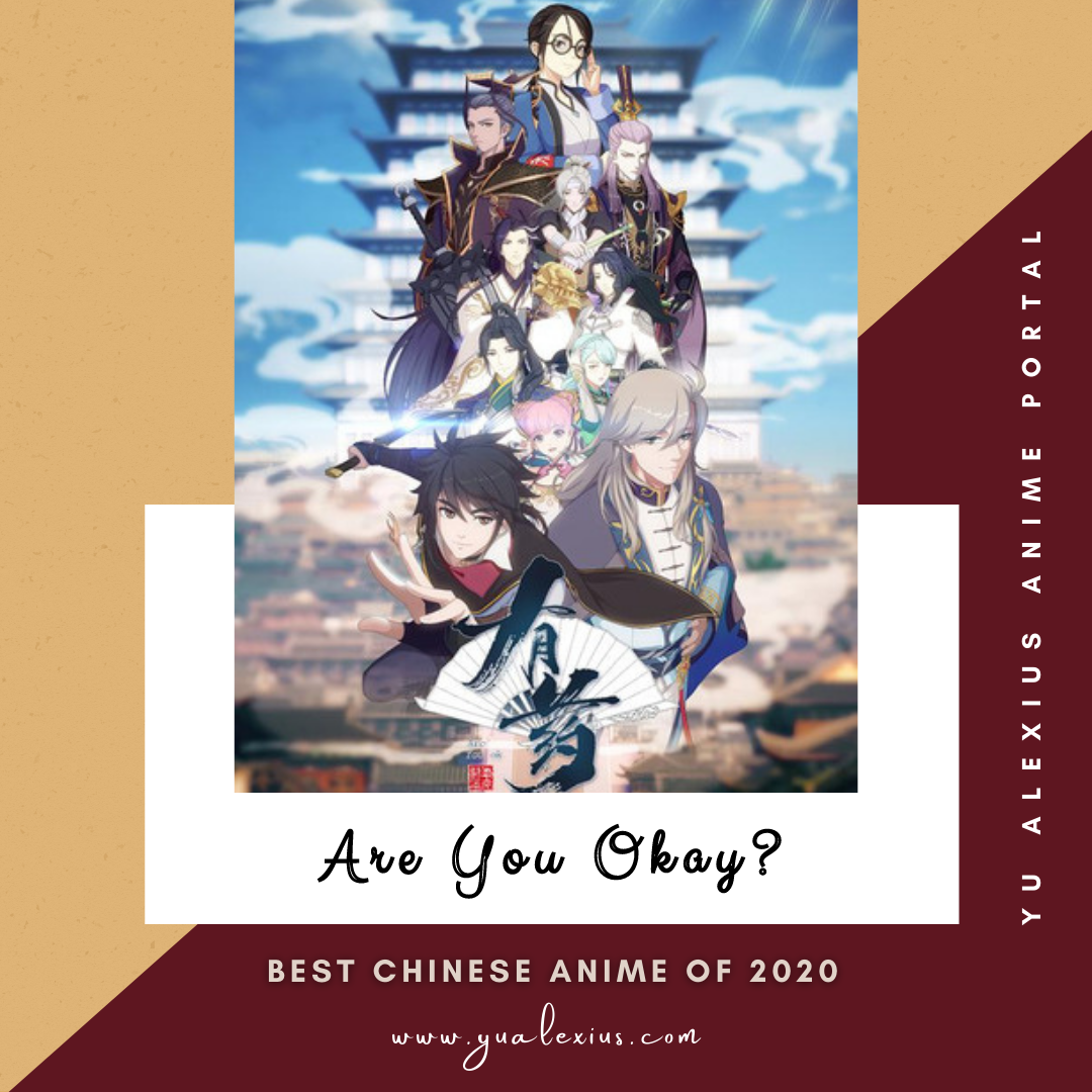 Best Chinese Anime of 2020 Are You Okay?