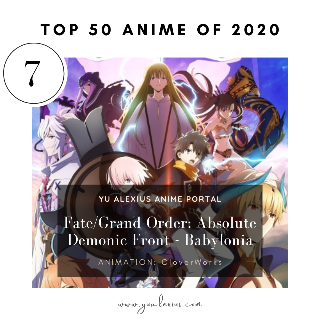 Best Anime of 2020 Fate/Grand Order: Absolute Demonic Front - Babylonia